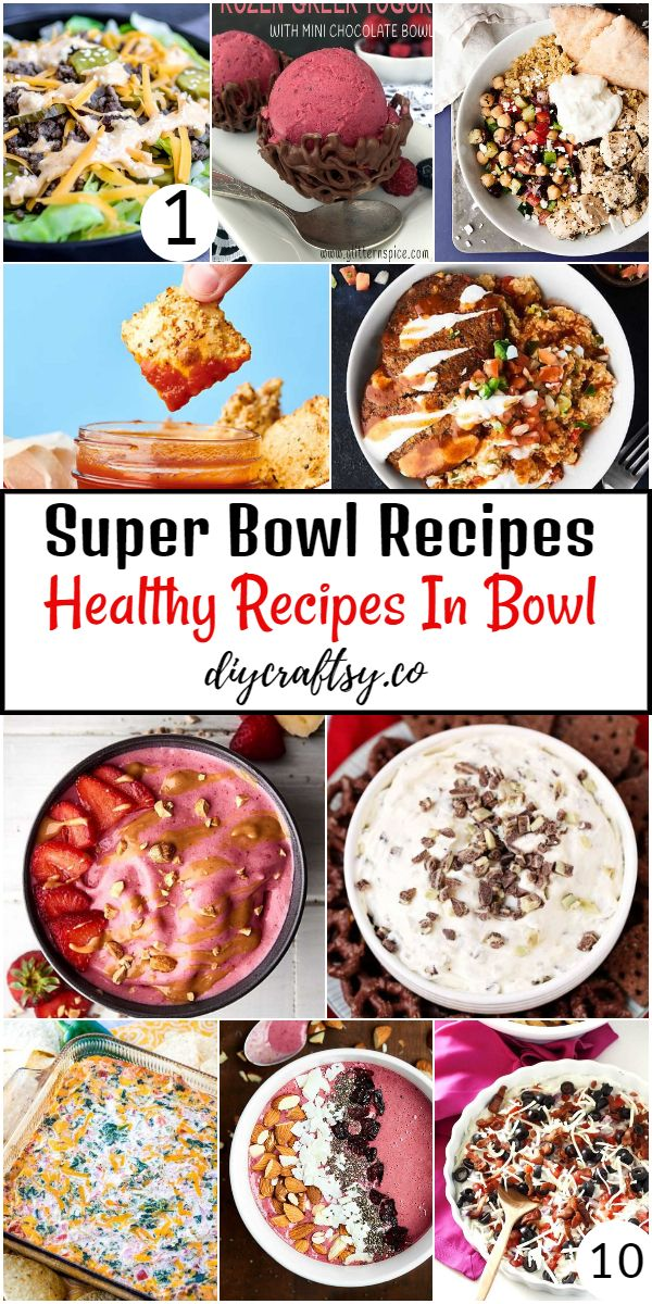 Super Bowl Recipes - How To Make Healthy Recipes In Bowl
