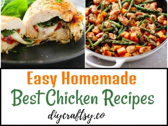 Easy Homemade Best Chicken Recipes To Try Right Now