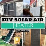 15 DIY Solar Air Heaters Homemade And Cost-Effective